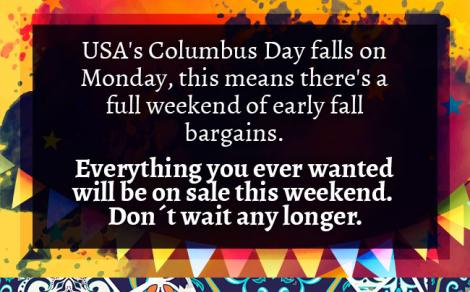 USA's Columbus Day falls on Monday, this means there's a full weekend of early fall bargains.